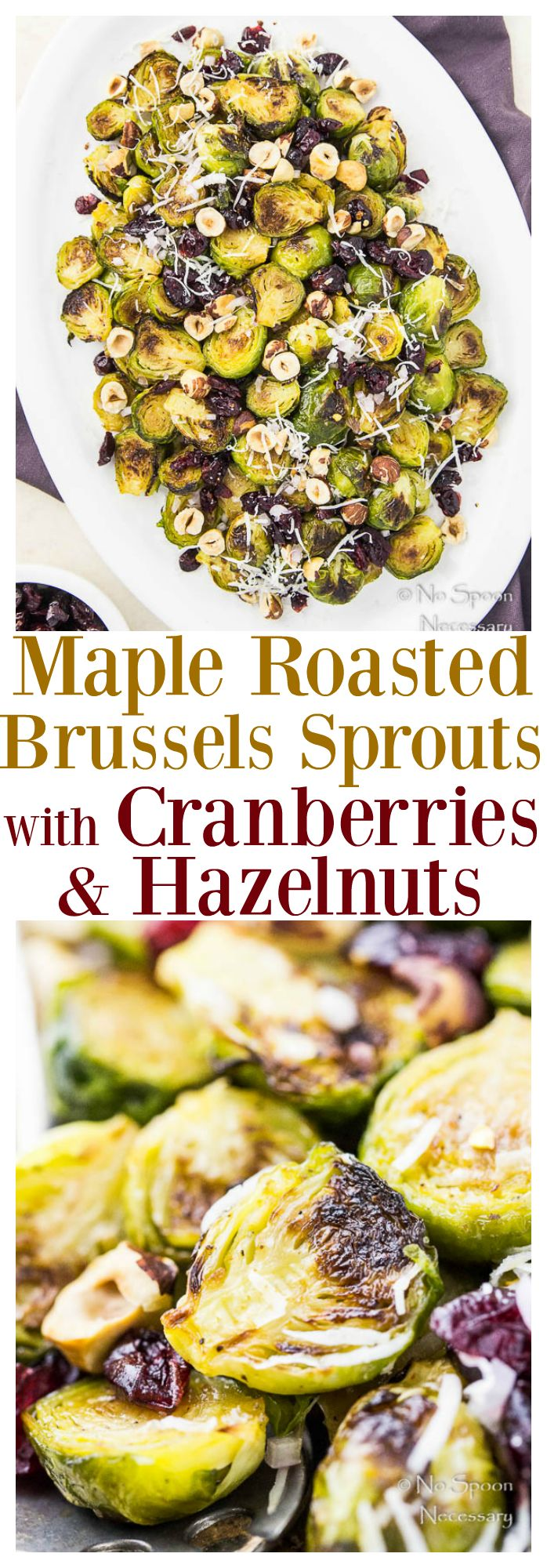 Maple Roasted Brussels Sprouts with Cranberries & Hazelnuts A Perfect #Side for #Thanksgiving and #Christmas!