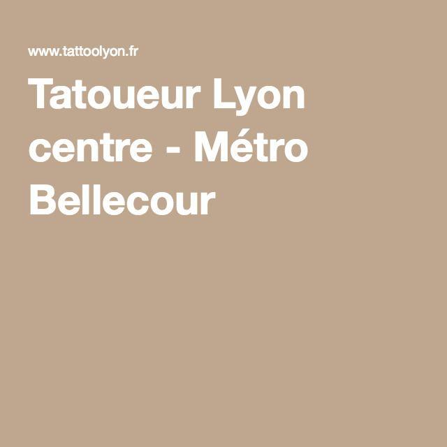 Tatoueur Lyon centre - Métro Bellecour