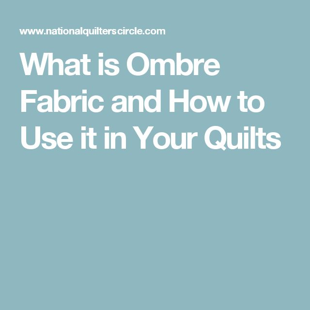 What is Ombre Fabric and How to Use it in Your Quilts