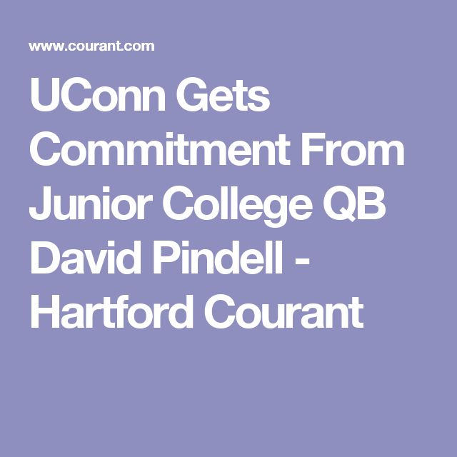 UConn Gets Commitment From Junior College QB David Pindell - Hartford Courant