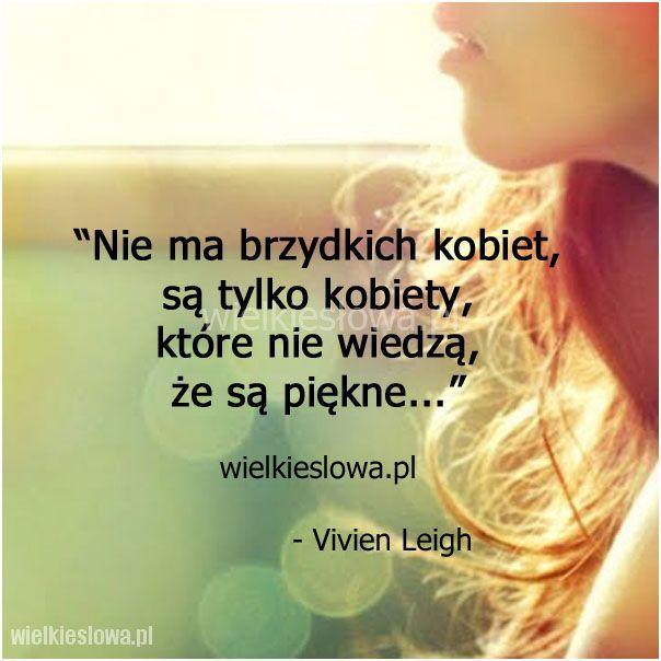 Nie ma brzydkich kobiet, są tylko kobiety... #Leigh-Vivien,  #Kobieta, #Piękno