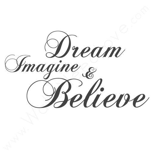 Dream, Imagine, & Believe Vinyl Wall Quote