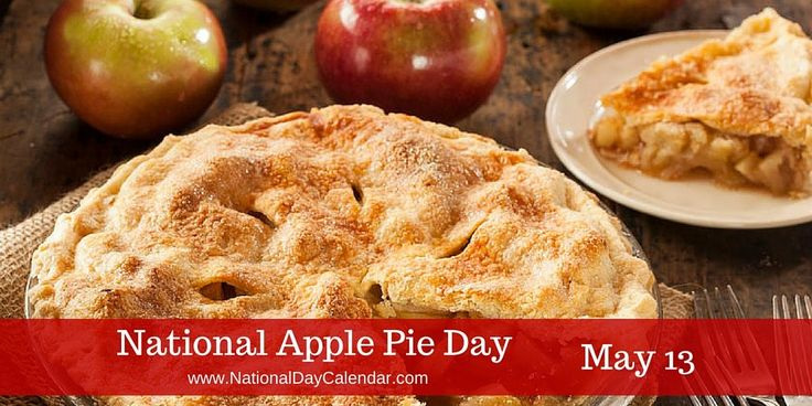 NATIONAL APPLE PIE DAY National Apple Pie Day, America's favorite dessert, is observed annually on May 13th. The first apple pie recipe printed was in England in 1381. The list of ingredien…