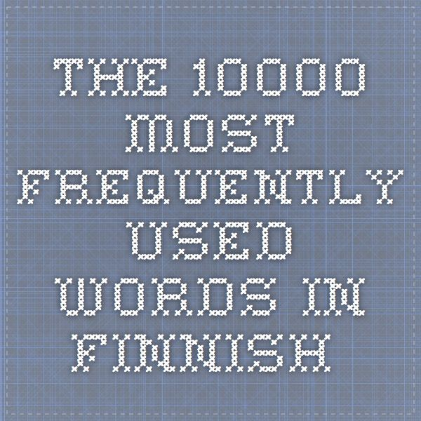 The 10000 Most Frequently Used Words in Finnish