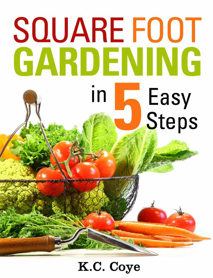 FREE ebook: Square Foot Gardening: in 5 Easy Steps
