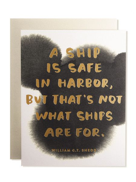 """A ship is safe in harbor... Art Card   Sycamore Street Press """"A ship is safe in harbor...""""— Card & art print in one. Luxe & double thick. Flat & double sided. Copper foil stamped & offset printed. Pointed flap envelope included. A2 size (4.25"""" x 5.5""""). Recycled content. Hand drawn illustration and lettering by Eva Jorgensen. Made in the USA."""