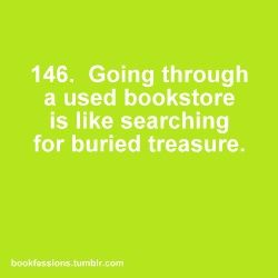Ain't that the truth...just dropped $40 on 9 books at The Dusty Bookshelf last weekend...so worth it.