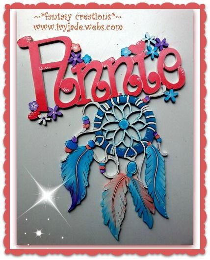 hand made wooden personalized door or wall signs .   dream catchers fantasy creations  ~  www.ivyjade.webs.com