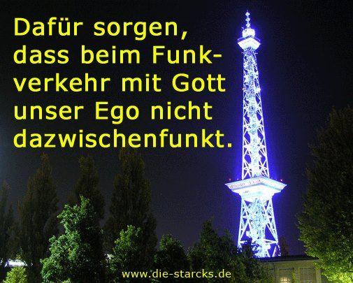Dafür sorgen, dass beim Funkverkehr mit Gott unser Ego nicht dazwischen funkt. www.die-starcks.de