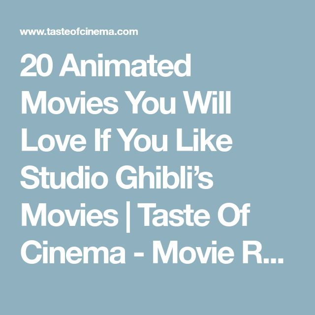 20 Animated Movies You Will Love If You Like Studio Ghibli's Movies | Taste Of Cinema - Movie Reviews and Classic Movie Lists