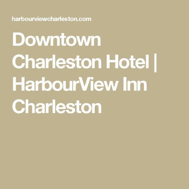 Downtown Charleston Hotel | HarbourView Inn Charleston
