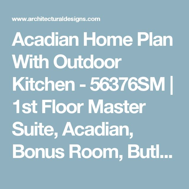 74594601a65aa3ca084d0b6ce18a2ef1 The 25 Best Ideas About Acadian Homes On Pinterest Country On Home Plan Designs Inc