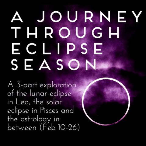 Solar Eclipse in Pisces: New Moon Horoscopes for the Week of February 20th ~ Chani Nicholas