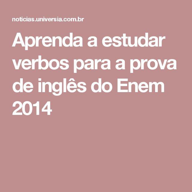 Aprenda a estudar verbos para a prova de inglês do Enem 2014
