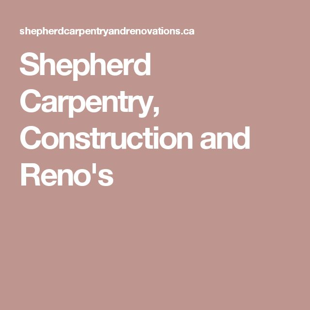 Shepherd Carpentry, Construction and Reno's