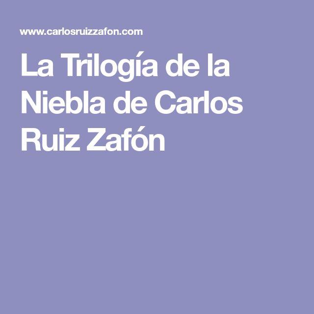 La Trilogía De La Niebla De Carlos Ruiz Zafón Trilogía Carlos Ruiz Libro De Misterio