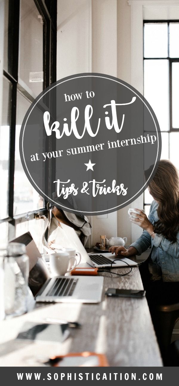 You got an internship, now what? Tips & tricks to kill it at your summer internship!