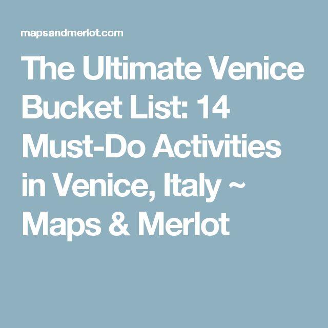 The Ultimate Venice Bucket List: 14 Must-Do Activities in Venice, Italy ~ Maps & Merlot