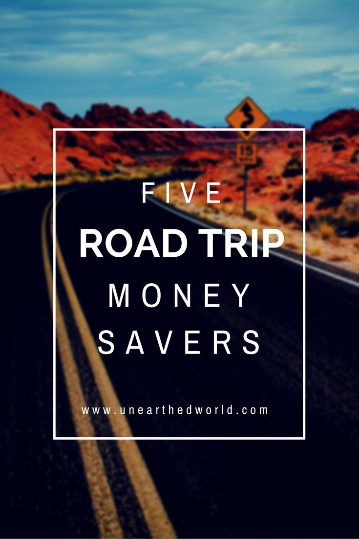 Five road trip money savers to help make your next journey even more affordable! www.unearthedworld.com