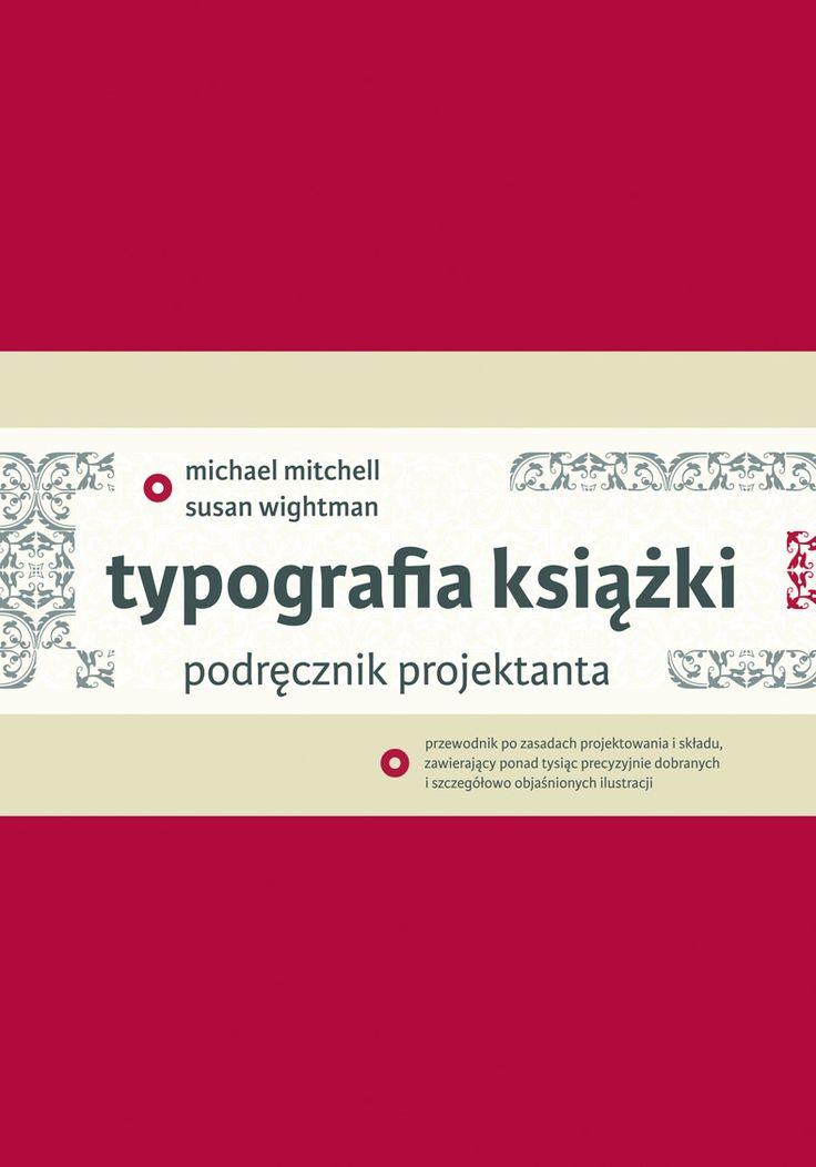 Michael Mitchell i Susan Wightman, Typografia książki. Podręcznik projektanta