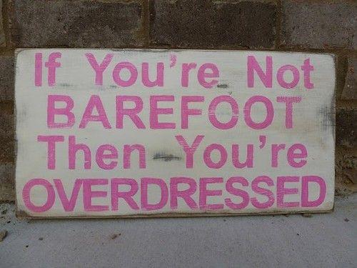barefoot :)