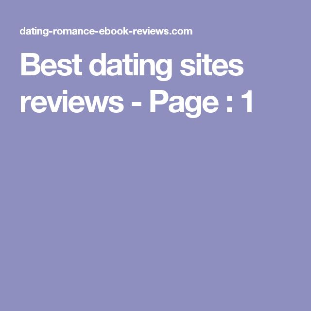 Best dating sites reviews -  Page : 1