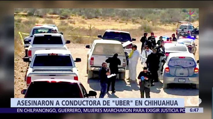 Asesinan en Chihuahua a una conductora de Uber