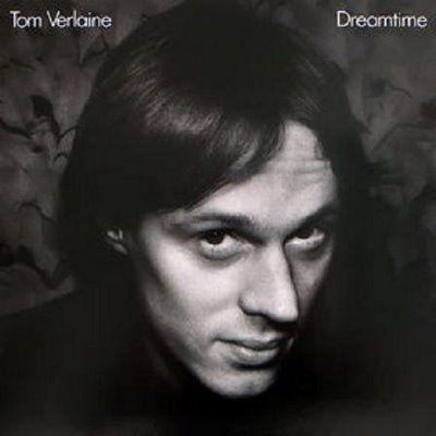 Tom Verlaine – Dreamtime
