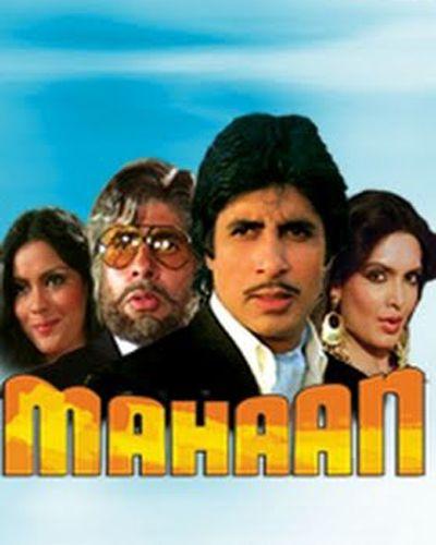 Mahaan Hindi film produced by Satyanarayana and directed by S. Ramanathan. The film stars Amitabh Bachchan in triple roles alongside Waheeda Rehman, Parveen Babi, Zeenat Aman, Ashok Kumar, Amjad Khan, Kader Khan, Aruna Irani, Sujit Kumar and Shakti Kapoor