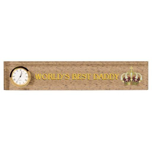 World's Best Daddy Crown Desk Nameplate with clock by elenaind (Elena Indolfi) #Zazzle