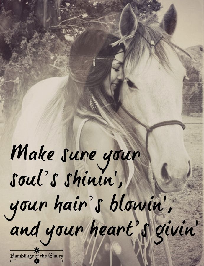 Make sure your soul's shinin', your hair's blowin' and your hearts givin' #love #kindness #compassion #heart #soul #wind #boho #hippie #horse