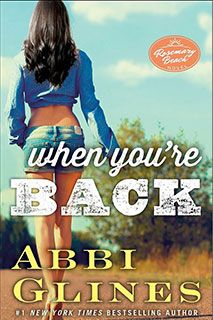 When You're Back - Rosemary Beach Series - Abbi Glines