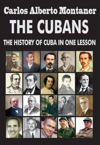 The Cubans: The History of Cuba in One Lesson by Carlos Alberto Montaner, http://www.amazon.com/dp/B008AE86OU/ref=cm_sw_r_pi_dp_w0n-rb1QTGEDZ