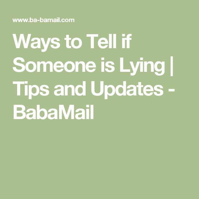 Ways to Tell if Someone is Lying | Tips and Updates - BabaMail