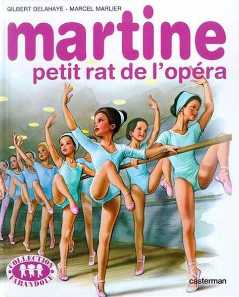 Martine petit rat de l'opéra... je ne saurais dire combien de fois je l'ai lu celui là Oo