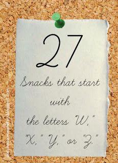 Snacks to go with W, X, Y, or Z lesson plans.  Preschool