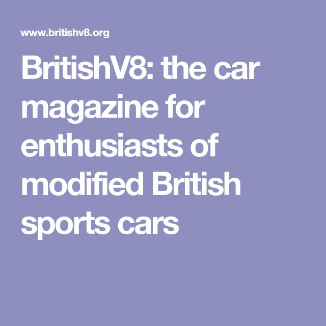 BritishV8: the car magazine for enthusiasts of modified British sports cars