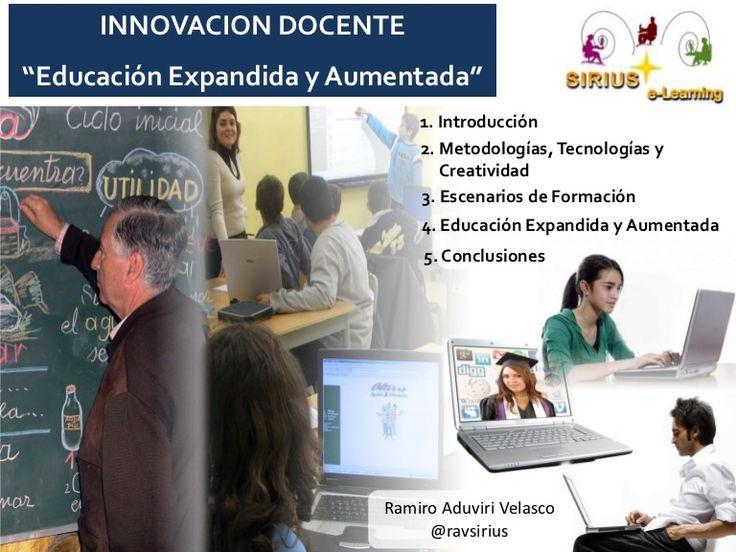 """INNOVACION DOCENTE""""Educación Expandida y Aumentada""""                             1. Introducción                             2. Metodologías, Tecnologías y     …"""