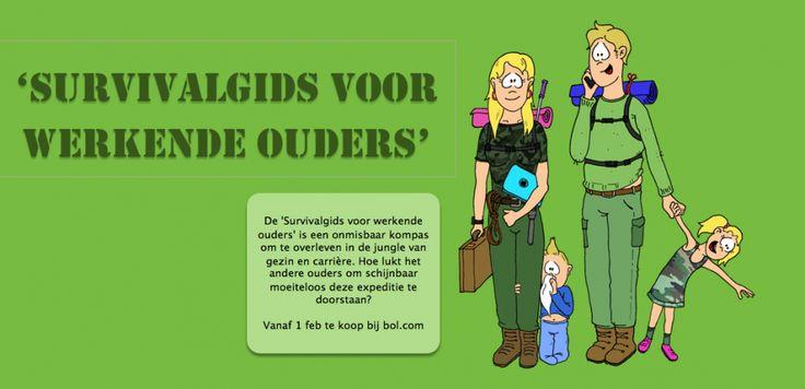 Survivalgids voor werkende ouders. Handboek voor werkende moeders en vaders om werk en gezin succesvol te combineren.