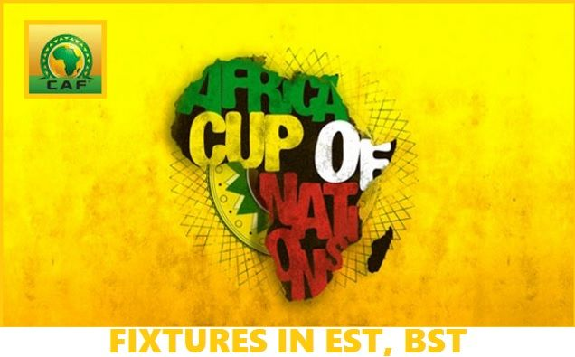 AFCON 2017 Fixtures in BST, EST