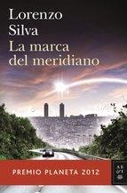 La marca del meridiano / Lorenzo Silva