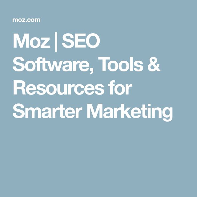 Moz | SEO Software, Tools & Resources for Smarter Marketing