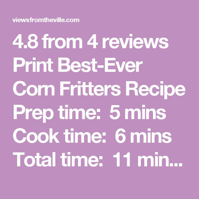 4.8 from 4 reviews Print Best-Ever Corn Fritters Recipe Prep time: 5 mins Cook time: 6 mins Total time: 11 mins  Ingredients 2 eggs, beaten 2½ cups flour 2 tsp. baking powder 1 tsp. salt ¾ cups milk 2 T melted butter 1 can creamed corn oil, for frying maple syrup, optional Instructions Mix all ingredients together to form a wet dough. Heat oil in a deep skillet or deep fryer to 365. Drop by small spoonfuls into oil and cook 2-3 minutes per side, until deep golden brown. Remove to paper…