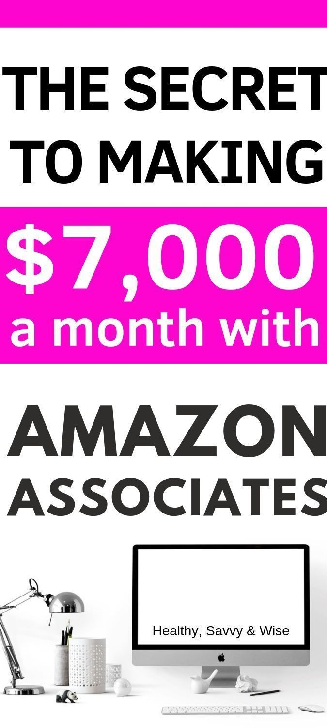 How I Make Over 7 000 Month On Amazon Associates How To Make