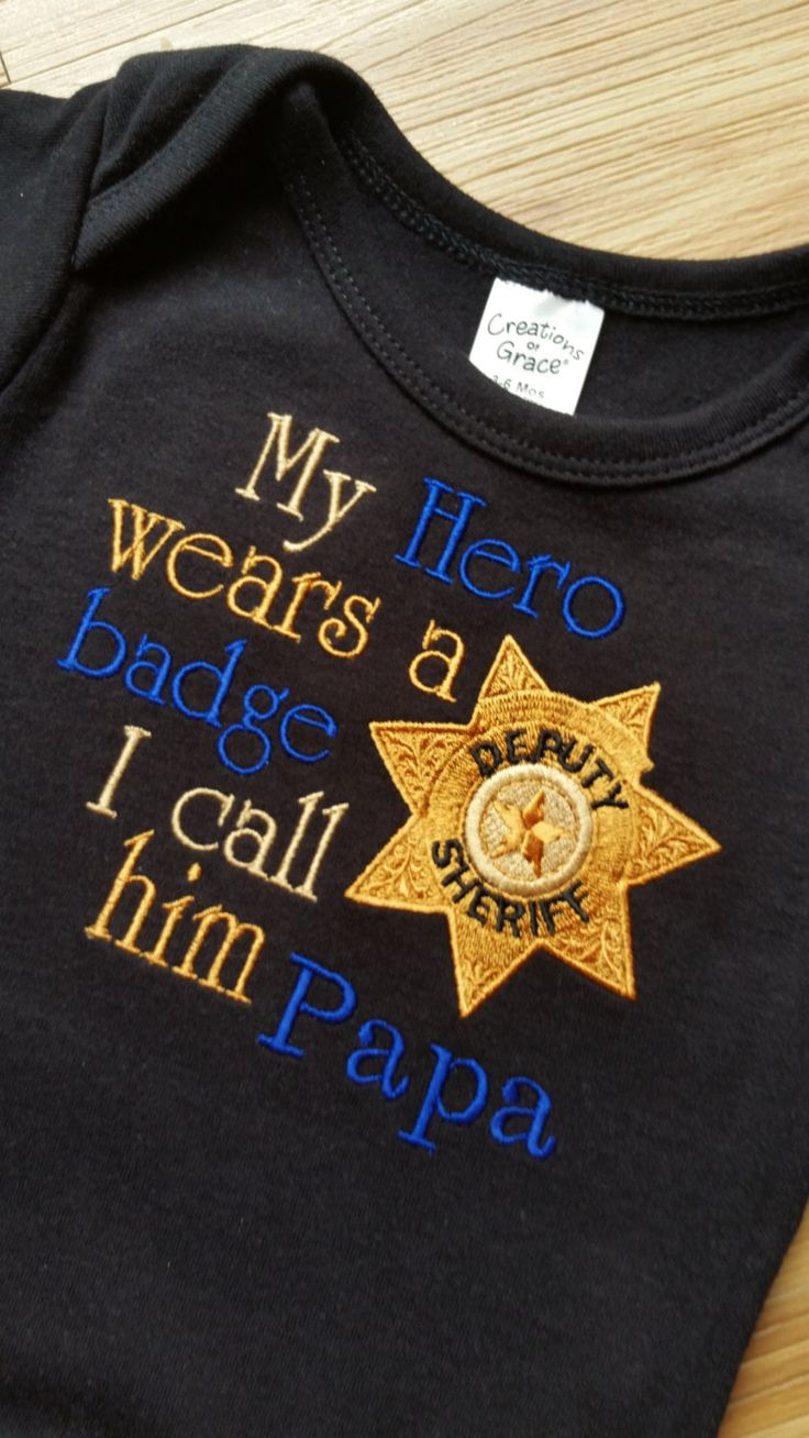 My Hero wears a badge I call him Papa Daddy Mommy -Shirt or Onesie Deputy Official Police Officer Available Star Badge Police Sheriff by GumballsOnline on Etsy