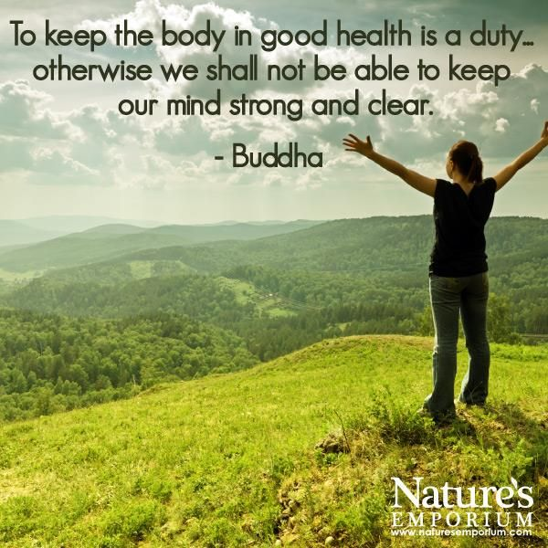 To keep the body on good health is a duty... Otherwise we shall not be able to keep our mind string and clear. - Buddha - Nature's Emporium