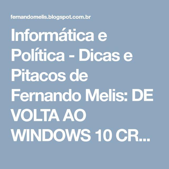 Informática e Política - Dicas e Pitacos de Fernando Melis: DE VOLTA AO WINDOWS 10 CREATORS FALL UPDATE