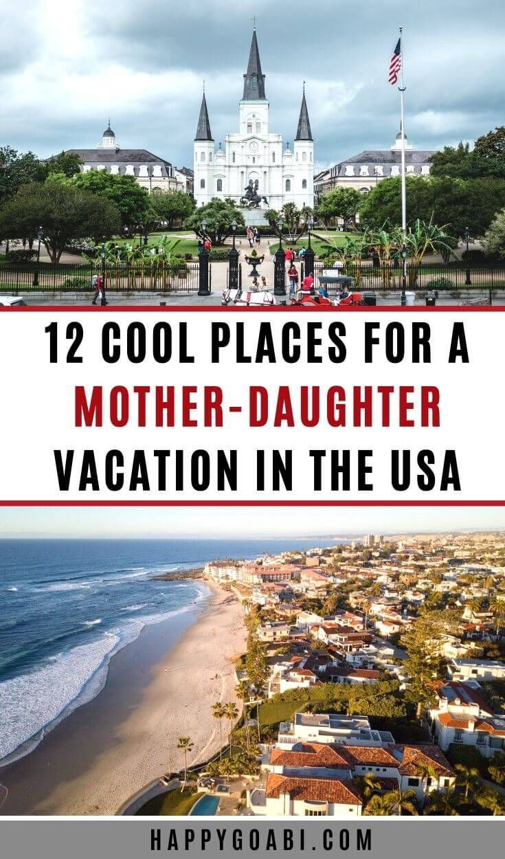 12 Best Mother Daughter Weekend Getaways In The Us Travel Usa