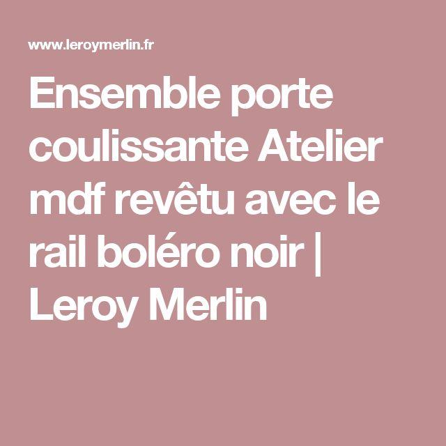Ensemble porte coulissante Atelier mdf revêtu avec le rail boléro noir   Leroy Merlin