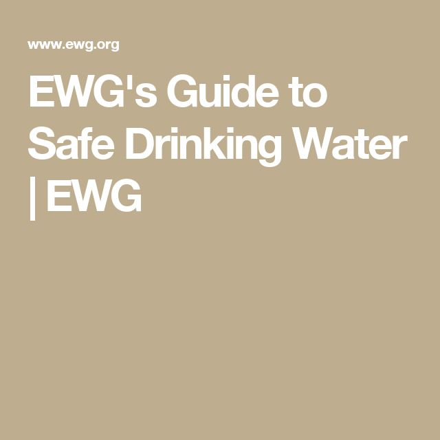 EWG's Guide to Safe Drinking Water | EWG